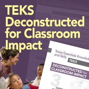 0000181_teks-deconstructed-for-classroom-impact-k-12-site-license_300